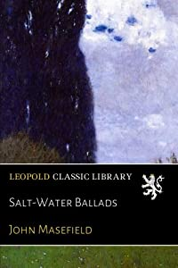 Salt-Water Ballads by John Masefield