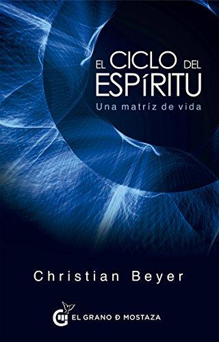 El ciclo del espíritu: Una matriz de vida eBook: Beyer, Christian: Amazon.es: Tienda Kindle