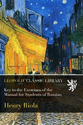 Key to the Exercises of the Manual for Students of Russian