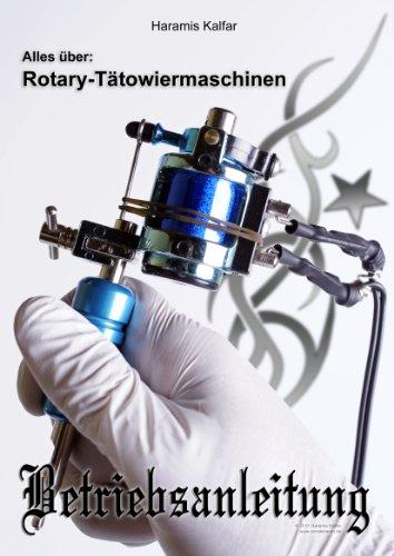 Betriebsanleitung für Rotary Tattoo-Maschinen (Tattoo Anleitungen 1) (German Edition)