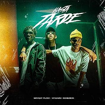 Hasta Tarde (feat. Bryant Flow, Wyzard CFM)