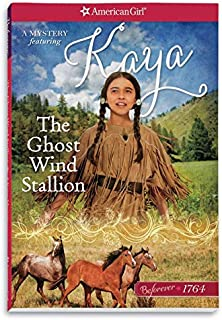 The Ghost Wind Stallion: A Kaya Mystery (American Girl Beforever)
