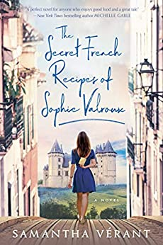 The Secret French Recipes of Sophie Valroux by [Samantha Vérant]