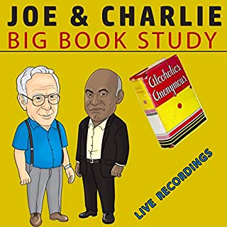 Joe & Charlie - Big Book Study - Live Recordings                   By:                                                                                                                                 Anonymus                               Narrated by:                                                                                                                                 Joe Charlie                      Length: 7 hrs and 17 mins     Not rated yet     Overall 0.0