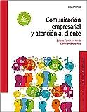 Comunicación empresarial y atención al cliente 2.ª edición