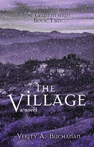 The Village (Ceristen Book 2) by [Verity A. Buchanan]