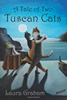A Tale of Two Tuscan Cats 0956885519 Book Cover