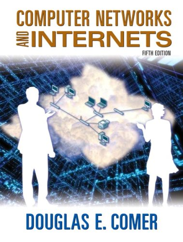 Computer Networks and Internets (5th Edition)