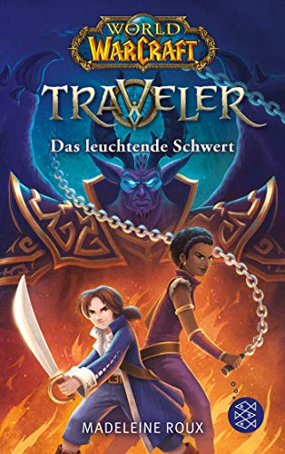 World of Warcraft: Traveler. Das leuchtende Schwert