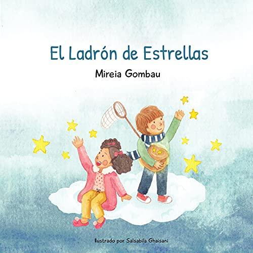 El Ladrón de Estrellas (Libros infantiles sobre emociones, valores y hábitos)