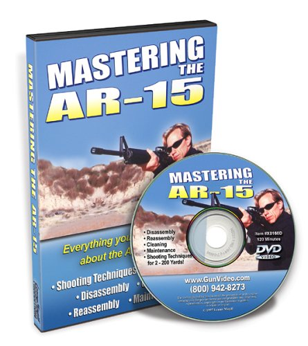 Mastering the AR-15 DVD: Disassembly & Reassembly, How to Shoot Basic & Advanced, Cleaning & Maintenance
