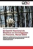 El Comite Nacional de Bioetica En Investigacion En Panama, Marzo 2004