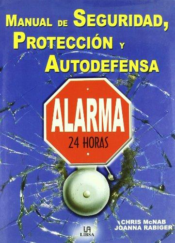 Manual de Seguridad, Protección y Autodefensa (Manuales)