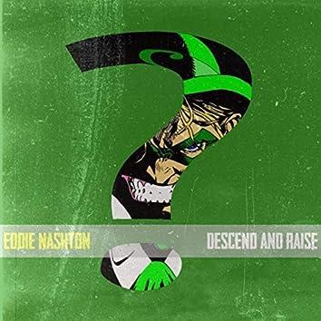 Descend and Raise