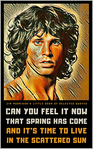 Jim Morrison's Little Book of Selected Quotes: on Love, Life, and Music (English Edition)