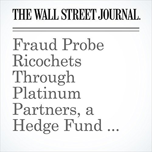 Fraud Probe Ricochets Through Platinum Partners, a Hedge Fund With Ties to Jewish Community cover art