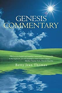 Genesis Commentary by Betty Jean Thomas (2015-04-29)
