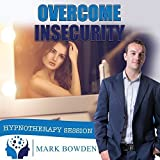 Overcome Insecurity Self Hypnosis CD / MP3...