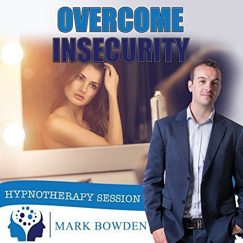 Overcome Insecurity Self Hypnosis CD / MP3 and APP (3 IN 1 PURCHASE!) - Become More Confident and Self Assured with the Power of Hypnotherapy, Improve Your Relationships and Be Happier Every Day