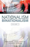 Nationalism and Binationalism: The Perils of Perfect Structures (Contemporary Challenges to the Nation State: Global and Israeli Perspectives)
