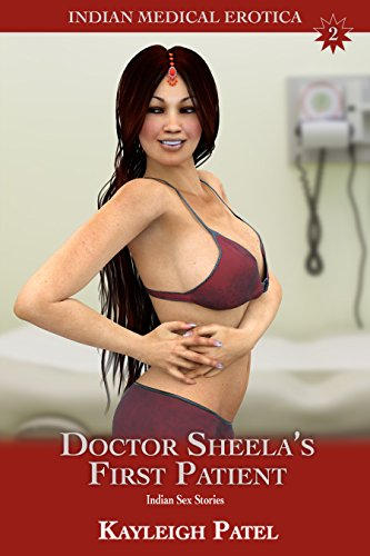 Doctor Sheela's First Patient: Indian Sex Stories (Indian Medical Erotica Book 2) (English Edition)