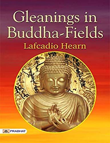 Gleanings in Buddha-Fields (English Edition)