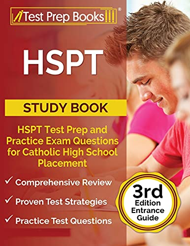 HSPT Study Book: HSPT Test Prep and Practice Exam Questions for Catholic High School Placement: [3rd Edition Entrance Guide]