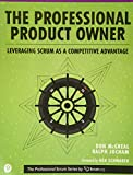 Professional Product Owner, The: Leveraging Scrum as a Competitive Advantage (Professional Scrum) - Don McGreal