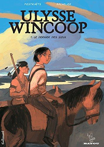 Ulysse Wincoop (Tome 1) - Le Dernier des Sioux