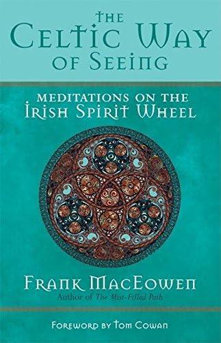 The Celtic Way of Seeing Meditations on the Irish Spirit Wheel product image