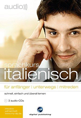 audio sprachkurs italienisch: für anfänger / unterwegs / mitreden.schnell, einfach und überall lernen / 3 Audio-CDs mit Booklet und 3 PDF-Downloads