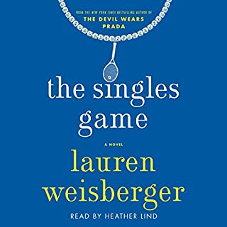 The Singles Game                   By:                                                                                                                                 Lauren Weisberger                               Narrated by:                                                                                                                                 Heather Lind                      Length: 10 hrs and 43 mins     699 ratings     Overall 4.2