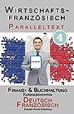 Wirtschaftsfranzösisch 4 - Paralleltext | Finanz- & Buchhaltung: Kurzgeschichten (Französisch - Deutsch) (Wirtschaftsfranzösisch Lernen)