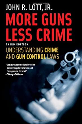 [(More Guns, Less Crime: Understanding Crime and Gun Control Laws)] [by: John R. Lott Jr.]