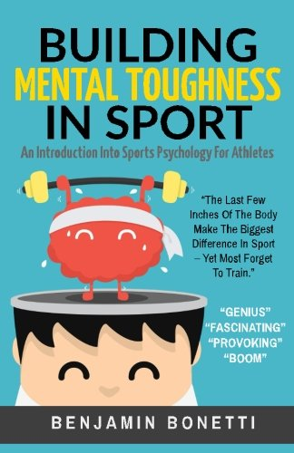 Compare Textbook Prices for Building Mental Toughness In Sport: An Introduction Into Sports Psychology For Athletes  ISBN 9781537147352 by Bonetti, Benjamin P