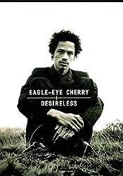 Eagle-Eye Cherry Desireless
