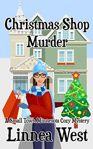Christmas Shop Murder: A Small Town Minnesota Cozy Mystery