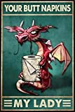 YUTJCV Retro Tin Sign Wall Decor,Dragon Your Butt Napkins My Lady Do Not Fade Vintage Look Sign Poster Plaque for Guesthouses All Kinds of Individual Character Places Or Home Decoration 20 X 30 cm