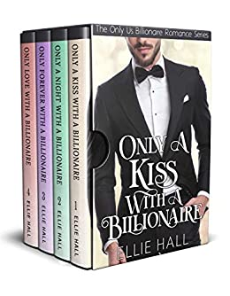 Only Us Billionaire Romance Series Collection: Sweet, Clean & Wholesome, Women's Christian Fiction Box Set by [Ellie Hall]