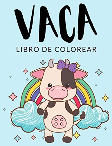 Vaca Libro de Colorear: Libro de Colorear Vaca, Más de 40 Páginas Para Colorear, Toro, Ganado Vacuno Libro para Colorear para Niños, Niñas de 4 a 8 ... - Horas de Diversión Garantizadas! ✅