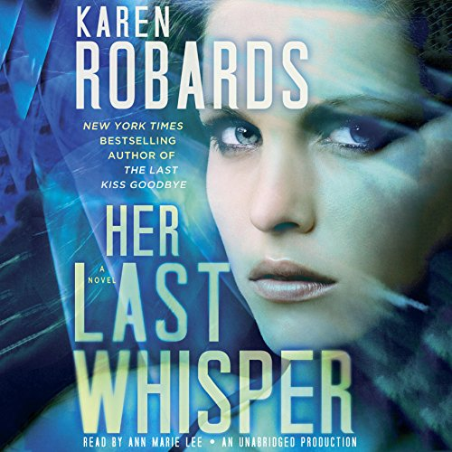 Her Last Whisper     A Novel              By:                                                                                                                                 Karen Robards                               Narrated by:                                                                                                                                 Ann Marie Lee                      Length: 13 hrs and 58 mins     202 ratings     Overall 4.3