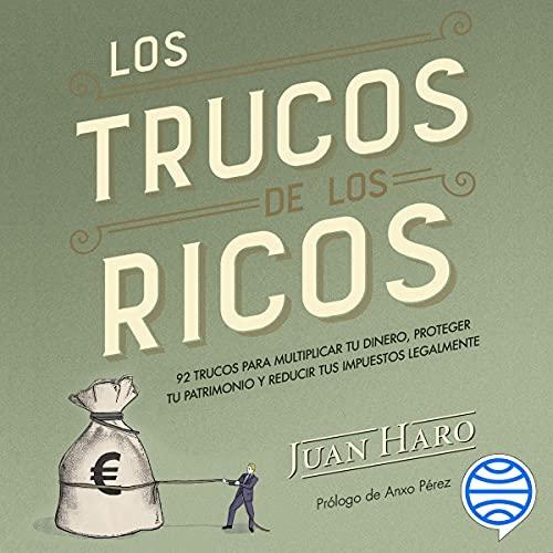 Los trucos de los ricos Audiobook By Juan Haro cover art