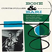Bone & Bari by Curtis Fuller (2008-11-26)