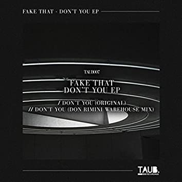 Fake That - Don't You EP