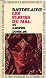 LES FLEURS DU MAL, ET AUTRES POEMES - Garnier-Flammarion, Collection GF, N°7