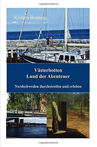 Durchstreifen und erleben / Västerbotten Land der Abenteuer: Nordschweden durchstreifen und erleben: 1