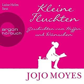 Kleine Fluchten: Geschichten vom Hoffen und Wünschen                   Autor:                                                                                                                                 Jojo Moyes                               Sprecher:                                                                                                                                 Luise Helm                      Spieldauer: 2 Std. und 32 Min.     595 Bewertungen     Gesamt 4,4