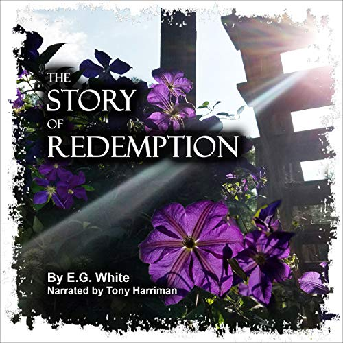 The Story of Redemption Audiobook By E.G. White cover art