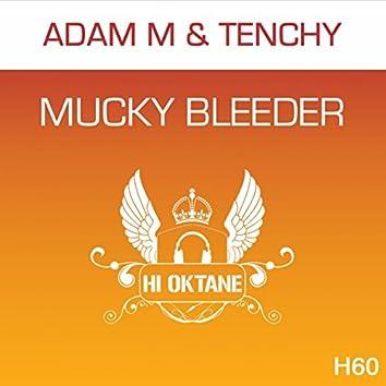 Mucky Bleeder