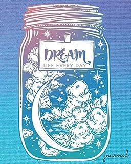 Dream Life Every Day journal: dream journal for women , men , girls and kids , interpretation of dreams , A Great Dream Jo...
